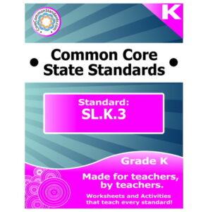 SL.K.3 Kindergarten Common Core Lesson