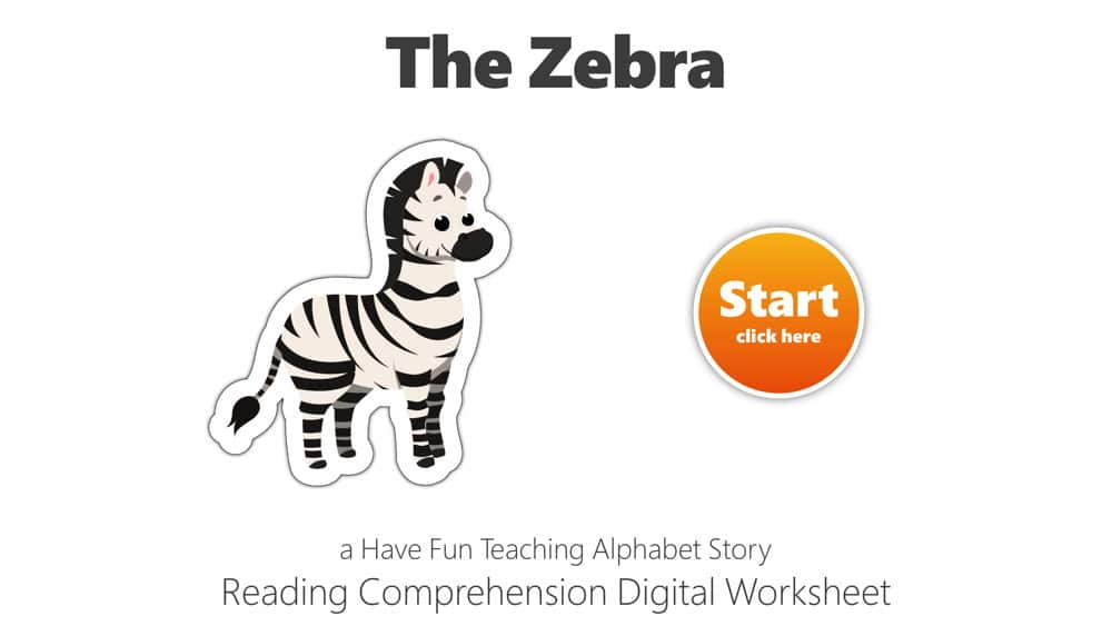 Letter Z The Zebra Reading Comprehension Digital Worksheet • Have Fun  Teaching